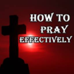 Image of How to Pray Effectively