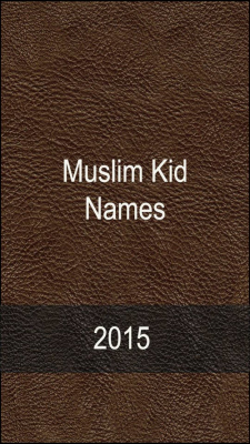 2015 Muslim Baby Names New Apk Android App By Ak