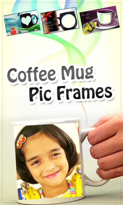 Coffee Mug Pic Frames Android App - Free APK by Gigo Multimedia
