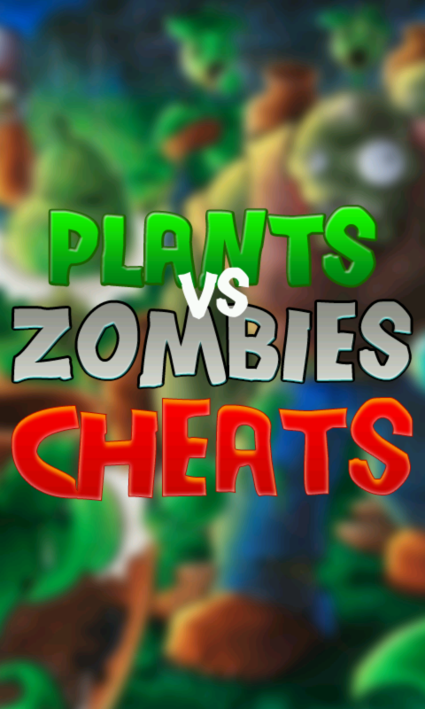 Download plants zombies cheats free for your android phone apps